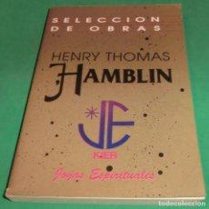 Libros de segunda mano: SELECCIÓN DE OBRAS-HENRY THOMAS HAMBLIN [6 LIBROS EN 1].DESCATALOGADO...UNA AUTÉNTICA JOYA DE LIBRO. Lote 228735560