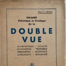 Libros de segunda mano: JAGOT, PAUL C.: TRAITÉ THÉORIQUE ET PRATIQUE DE LA DOUBLE VUE. PARIS: DANGLES, [1939].. Lote 228752950