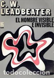 LEADBEATER, C. W.: EL HOMBRE VISIBLE E INVISIBLE. [1972]. CUARTA EDICIÓN (Libros de Segunda Mano - Parapsicología y Esoterismo - Otros)