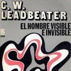 Libros de segunda mano: LEADBEATER, C. W.: EL HOMBRE VISIBLE E INVISIBLE. [1972]. CUARTA EDICIÓN. Lote 228756255