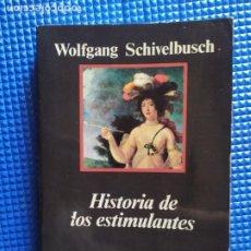 Libros de segunda mano: HISTORIA DE LOS ESTIMULANTES WOLFGANG SCHIVELBUSCH. Lote 228764900