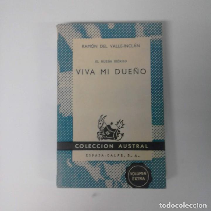 """""""EL RUEDO IBÉRICO / VIVA MI DUEÑO"""" DE RAMÓN DEL VALLE-INCLÁN - COLECCIÓN AUSTRAL - 1961 (Libros de Segunda Mano (posteriores a 1936) - Literatura - Otros)"""