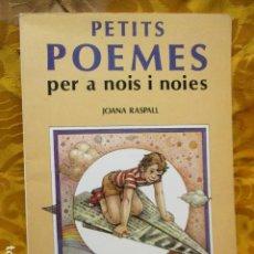 Libros de segunda mano: PETITS POEMES PER A NOIS I NOIES X JOANA RASPALL. EDITORIAL DAIMON 1981. ILUSTRA: ANDREU VALLVÉ.. Lote 228991695