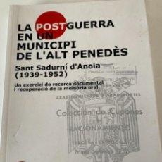 Libros de segunda mano: LA POSTGUERRA EN UN MUNICIPI DE L'ALT PENEDÉS. Lote 229023650