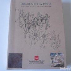 Libros de segunda mano: DIBUJOS EN LA ROCA. EL ARTE RUPESTRE EN LA COMUNIDAD DE MADRID. Lote 229117460