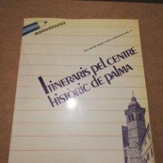 Libros de segunda mano: ITINERARIS PEL CENTRE HISTÒRIC DE PALMA (GASPAR VALERO I MARTÍ). Lote 229266500