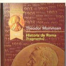 Libri di seconda mano: HISTORIA DE ROMA. FRAGMENTO. THEODOR MOMMSEN. Lote 229377120