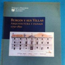 Libros de segunda mano: LIBRO: TEMAS Y FIGURAS: Nº1 BURGOS Y SUS VILLAS. . AÑO 2002. Lote 229424340