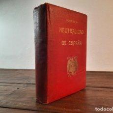 Libros de segunda mano: INDICE DE LA NEUTRALIDAD DE ESPAÑA: DIEZ AÑOS DE HISTORIA DIFICIL - SANCHO GONZALEZ - 1947, MADRID. Lote 229443290