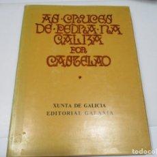 Libros de segunda mano: CASTELAO AS CRUCES DE PEDRA NA GALIZA ( GALICIA) Q4386T. Lote 229511770