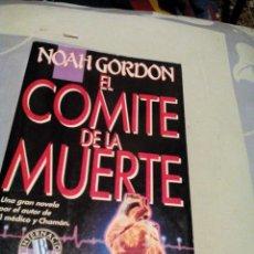 Libros de segunda mano: RES-LIBRO VIEJO/EL COMITE DE LA MUERTE/NOAH GORDON///MIDE APROX15X23CM/ TIENE 410PAGINAS. Lote 229579615