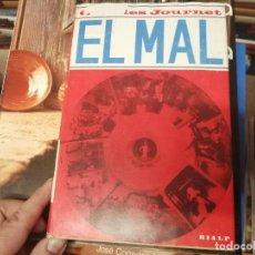 Libros de segunda mano: EL MAL ( ESTUDIO TEOLÓGICO ). CHARLES JOURNET .EDICIONES RIALP . 1ª EDICIÓN 1965. BUSCADÍSIMO!!!. Lote 229627920