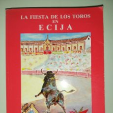 Libros de segunda mano: ANTONIO SIRIA GONZÁLEZ - LA FIESTA DE LOS TOROS EN ÉCIJA. Lote 229677515
