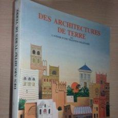 Libros de segunda mano: DES ARCHITECTURES DE TERRE OU L'AVENIR D'UNE TRADITION MILLENAIRE. Lote 229709030