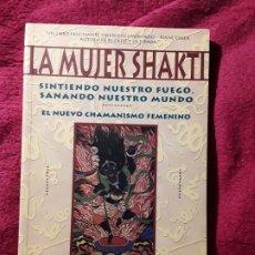 Libros de segunda mano: LA MUJER SHAKTI, DE VICKI NOBLE. EL NUEVO CHAMANISMO FEMENINO (FEMINISMO, CHAMÁN, SANACIÓN). Lote 229550285