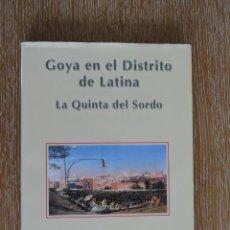 Libros de segunda mano: LIBRO - GOYA EN EL DISTRITO DE LATINA - LA QUINTA DEL SORDO - MANOLO LÓPEZ. Lote 179102540