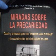 Libros de segunda mano: MIRADAS SOBRE LA PRECARIEDAD.. Lote 229845310