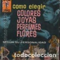 Libros de segunda mano: CÓMO ELEGIR COLORES, JOYAS, PERFUMES, FLORES SEGÚN SU PERSONALIDAD (COL. MARABU ZAS, 46). [1962]. Lote 229855165