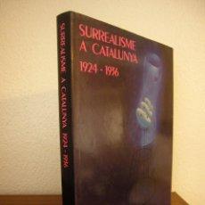 Libros de segunda mano: SURREALISME A CATALUNYA 1924-1936. DE L'AMIC DE LES ARTS AL LOGICOFOBISME (POLÍGRAFA, 1988). Lote 229877875