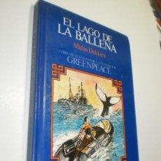 Livres d'occasion: EL LAGO DE LA BALLENA. MIDAS DEKKERS. FUNDACIÓN GREENPEACE CÍCULO LECTORES 1984 152 P (BUEN ESTADO). Lote 229896065