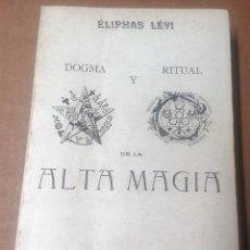 Libros de segunda mano: ELIPHAS LEVI, DOGMA Y VIRTUD DE LA ALTA MAGIA, HUMANITAS, 1985. Lote 229899805