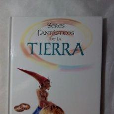 Libros de segunda mano: SERES FANTÁSTICOS DE LA TIERRA / A. RAMIREZ, A. CELIS, A. BARRADO. Lote 229929800