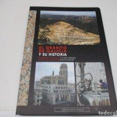 Libros de segunda mano: JOSÉ GONZALEZ ARAUJO EL GRANITO DE GALICIA Y SU HISTORIA ( CASTELLANO-GALLEGO-INGLÉS) Q4424T. Lote 230011380