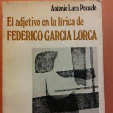 Libri di seconda mano: EL ADJETIVO EN LA LÍRICA DE FEDERICO GARCIA LORCA. ANTONIO LARA POZUELO. EDITORIAL ARIEL. Lote 230036275