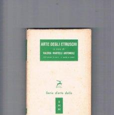 Libros de segunda mano: ARTE DEGLI ETRUSCHI A CURA DI VALERIA MARTELLI ANTONIOLI SERIE D ARTE DELLA MONDADORI 1955. Lote 230086815