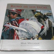 Libros de segunda mano: MAX MILLIGAN REINO DE LOS INCAS Q4437T. Lote 230182965