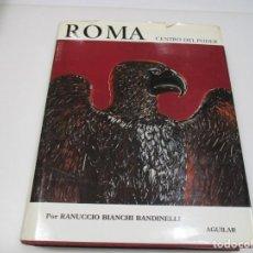 Libros de segunda mano: RANUCCIO BIANCHI BANDINELLI ROMA CENTRO DEL PODER Q4444T. Lote 263008695