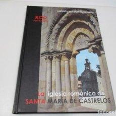 Libros de segunda mano: LA IGLESIA ROMÁNICA DE SANTA MARÍA DE CASTRELOS Q4460A. Lote 230189630