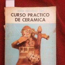 Libros de segunda mano: CURSO PRACTICO DE CERAMICA. JORGE FERNANDEZ CHITI. TOMO 3. TERCERA ED. RESTRUCTURADA.. Lote 230211905