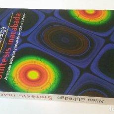Libros de segunda mano: 1997 - NILES ELDREDGE - SÍNTESIS INACABADA. JERARQUÍAS BIOLÓGICAS Y PENSAMIENTO EVOLUTIVO MODERNO. Lote 230224735