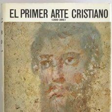 Libri di seconda mano: EL PRIMER ARTE CRISTIANO (200-395) / EL UNIVERSO DE LAS FORMAS / ANDRÉ GRABAR / AGUILAR 1967. Lote 230244040