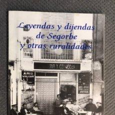 Libros de segunda mano: LEYENDAS Y DIJENDAS DE SEGORBE Y OTRAS RURALIDADES. ED. CONSELL. BIENESTAR SOCIAL (A.1998). Lote 230304165