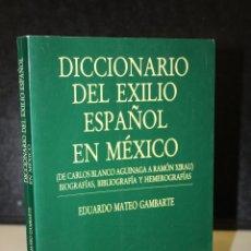 Livros em segunda mão: DICCIONARIO DEL EXILIO ESPAÑOL EN MÉXICO (DE CARLOS BLANCO AGUINAGA A RAMÓN XIRAU). BIOGRAFÍAS,. Lote 230354215