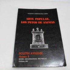 Libros de segunda mano: ARTE POPULAR.LOS PETOS DE ÁNIMAS BOLETÍN AVRIENSE ANEXO 3 Q4492T. Lote 230358615