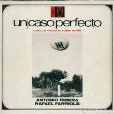 Libros de segunda mano: UN CASO PERFECTO. ANTONIO RIBERA Y RAFAEL FARRIOLS. EDICION POMAIRE OVNI, UMMO, MISTERIO, UFOLOGIA. Lote 230358685