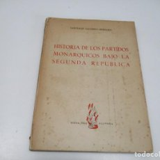 Libros de segunda mano: SANTIAGO GALINDO HERRERO HISTORIA DE LOS PARTIDOS MONÁRQUICOS BAJO LA SEGUNDA REPÚBLICA Q4493T. Lote 230358725