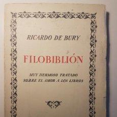 Libros de segunda mano: FILOBIBLION DE RICARDO DE BURY ED. ESPASA CALPE 1969 ESPECIAL PAPELERA ESPAÑOLA CON FACSIMIL LIBRO. Lote 230364875