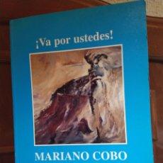 Libros de segunda mano: VA POR USTEDES MARIANO COBO 1996 MUY ILUSTRADO DEDICADO. Lote 230413465