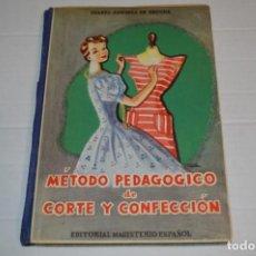 Libros de segunda mano: MÉTODO PEDAGÓGICO DE CORTE Y CONFECCIÓN / ISABEL ANDUEZA DE SEGURA / 2ª EDICIÓN 1960 ¡MIRA FOTOS!. Lote 230430420