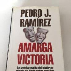 Libros de segunda mano: AMARGA VICTORIA PEDRO J RAMÍREZ. Lote 230501420