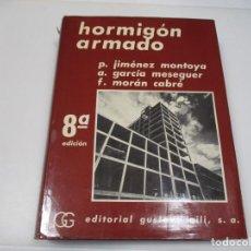 Libros de segunda mano: P. JIMÉNEZ MONTOYA, A. GARCÍA MESEGUER, F. MORAN CABRÉ HORMIGÓN ARMADO ( TOMO I) Q4505T. Lote 230530145
