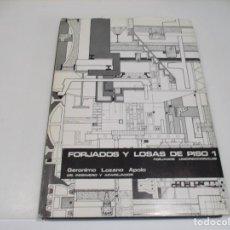 Libros de segunda mano: GERÓNIMO LOZANO APOLO FORJADOS Y LOSAS DE PASO (1) FORJADO UNIDIRECCIONALES Q4512T. Lote 230531285