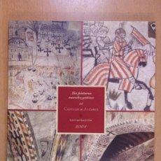 Livros em segunda mão: LAS PINTURAS MURALES GOTICAS DEL CASTILLO DE ALCAÑIZ. RESTAURACIÓN 2004. Lote 230565815