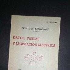 Libros de segunda mano: ESCUELA DE ELECTRICISTAS DATOS, TABLAS Y LEGISLACIÓN ELÉCTRICA - E. CUBILLO. Lote 230642585
