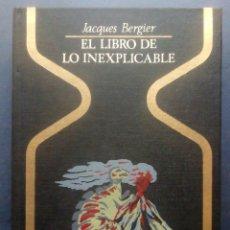 Libros de segunda mano: EL LIBRO DE LO INEXPLICABLE (OTROS MUNDOS) JACQUES BERGIER 1975.. Lote 230647455