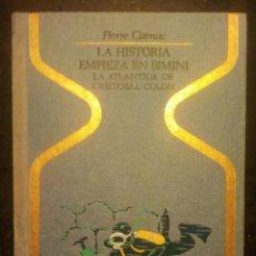 Libros de segunda mano: LA HISTORIA EMPIEZA EN BIMINI-LA ATLÁNTIDA DE CRISTOBAL COLON (OTROS MUNDOS) PIERRE CARNAC1975.. Lote 230650200